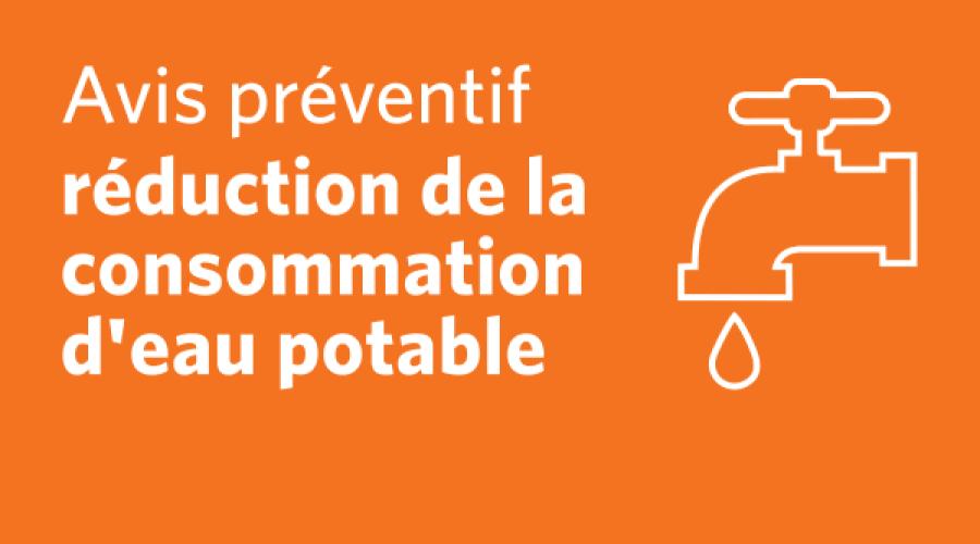 Avis préventif – réduction de la consommation d'eau potable